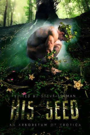 His Seed: An Arboretum of Erotica