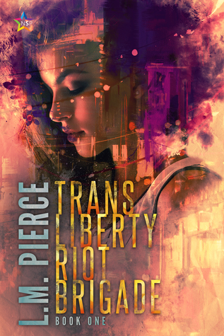 Trans Liberty Riot Brigade by L.M. Pierce
