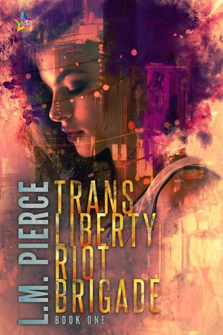 Trans Liberty Riot Brigade by L.M. Pierce