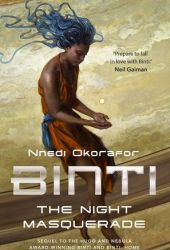 The Night Masquerade (Binti, #3) Book