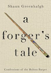 A Forger's Tale Book by Shaun Greenhalgh