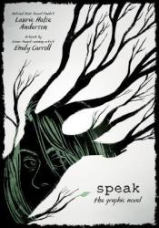 Speak: The Graphic Novel Book by Laurie Halse Anderson