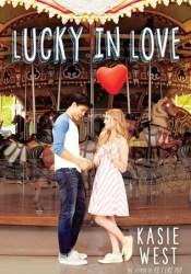 Lucky in Love Book by Kasie West