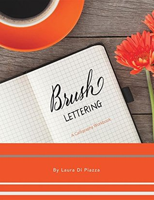 Brush Lettering: a calligraphy workbook