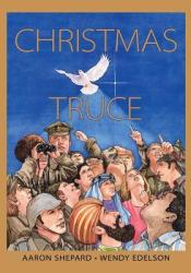 Christmas Truce Book by Aaron Shepard