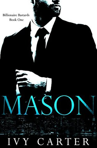 MASON (Billionaire Bastards, Book One)