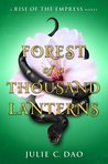 Forest of a Thousand Lanterns (Rise of the Empress, #1)