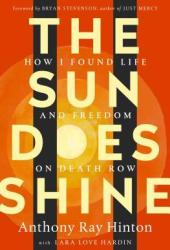 The Sun Does Shine: How I Found Life and Freedom on Death Row Book