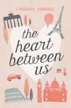 The Heart Between Us by Lindsay Harrel