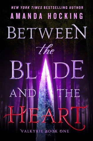 Between the Blade and the Heart (Valkyrie, #1)