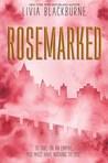 Rosemarked (Rosemarked #1)