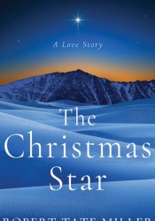 The Christmas Star: A Love Story Book by Robert Tate Miller