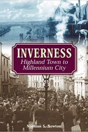 Inverness: Highland Town to Millennium City pdf books