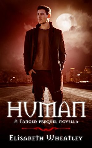 Human: A Fanged Prequel Novella (Fanged, #4)