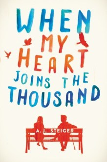 when my heart joins the thousand aj steiger february 2018 young adult books