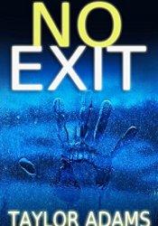 No Exit Book by Taylor  Adams