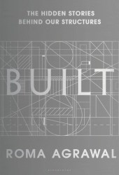 Built: The Hidden Stories Behind our Structures Book