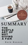Summary: The Subtle Art Of Not Giving A F*ck
