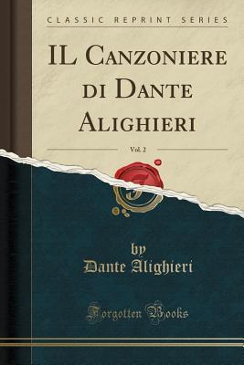 Il Canzoniere Di Dante Alighieri, Vol. 2