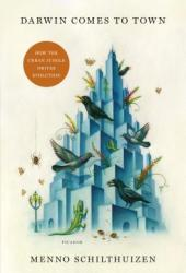 Darwin Comes to Town: How the Urban Jungle Drives Evolution Book