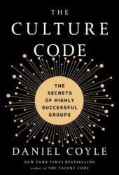 The Culture Code: The Secrets of Highly Successful Groups Book