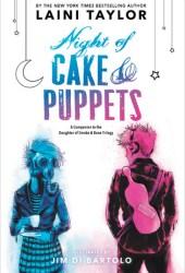 Night of Cake & Puppets (Daughter of Smoke & Bone, #2.5) Book