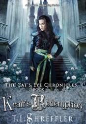 Krait's Redemption (The Cat's Eye Chronicles, #5) Book by T.L. Shreffler