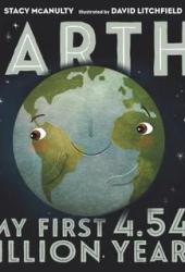 Earth! My First 4.54 Billion Years Book