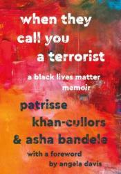 When They Call You a Terrorist: A Black Lives Matter Memoir Book by Patrisse Khan-Cullors