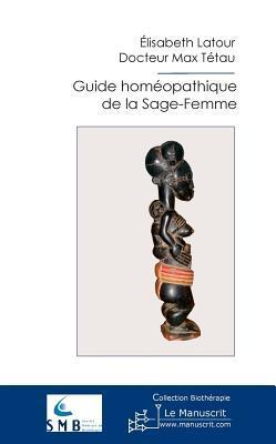 Guide Homeopathique de La Sage-Femme