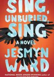 Sing, Unburied, Sing Book by Jesmyn Ward