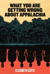 What You Are Getting Wrong About Appalachia Book