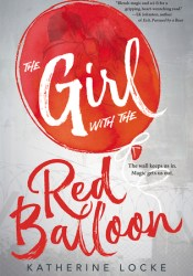 The Girl with the Red Balloon (The Balloonmakers, #1) Book by Katherine  Locke