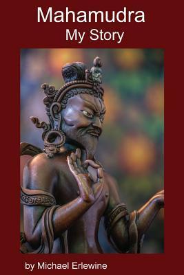 Mahamudra: My Story: Experiene with Mahamudra Meditation