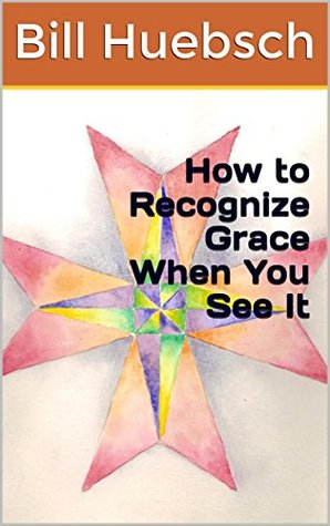 How to Recognize Grace When You See It