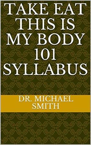 Take Eat This is my Body 101 Syllabus