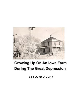 Growing up on an Iowa Farm During the Great Depression