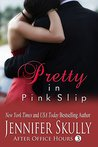 Pretty in Pink Slip: After Office Hours, Book 3