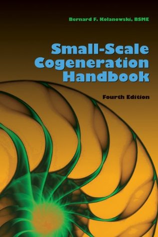 SMALL-SCALE COGENERATION HANDBOOK, 4th Edition