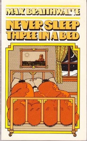 Never Sleep Three in a Bed