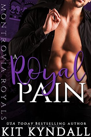A Royal Pain (Montrovia Royals Book 1)