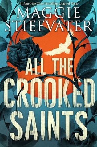 All the Crooked Saints – Maggie Stiefvater