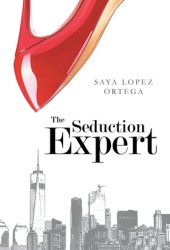 The Seduction Expert (The Seduction Expert #1) Book