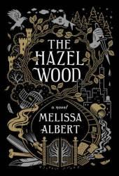 The Hazel Wood (The Hazel Wood, #1) Book