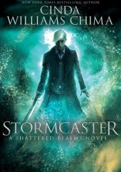 Stormcaster (Shattered Realms, #3) Book by Cinda Williams Chima