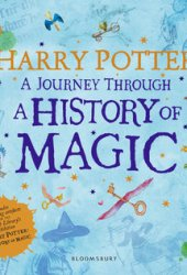 Harry Potter: A Journey Through A History of Magic Book