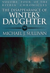 The Disappearance of Winter's Daughter  (The Riyria Chronicles, #4) Book