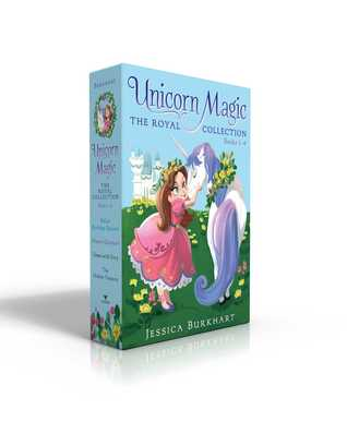 Unicorn Magic The Royal Collection Books 1-4: Bella's Birthday Unicorn; Where's Glimmer?; Green with Envy; The Hidden Treasure