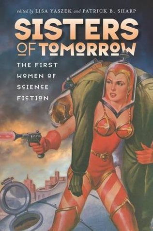 Sisters of Tomorrow: The First Women of Science Fiction