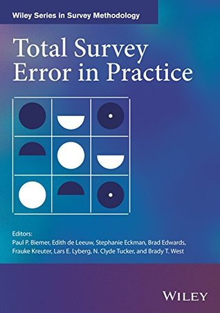 Total Survey Error in Practice (Wiley Series in Survey Methodology)